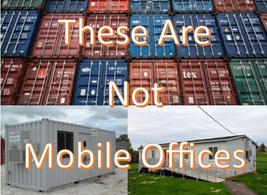 Storage container, glo and modular buildings are NOT mobile office trailers